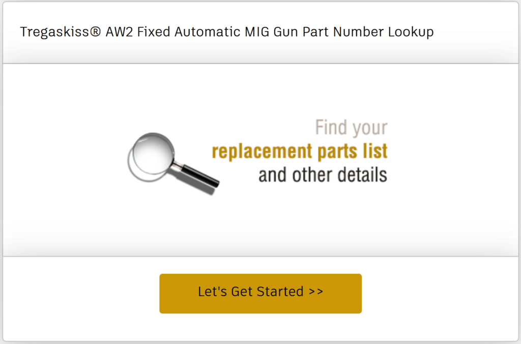 Find the replacement parts list for the Tregaskiss AW2 fixed automatic water-cooled MIG gun you already have